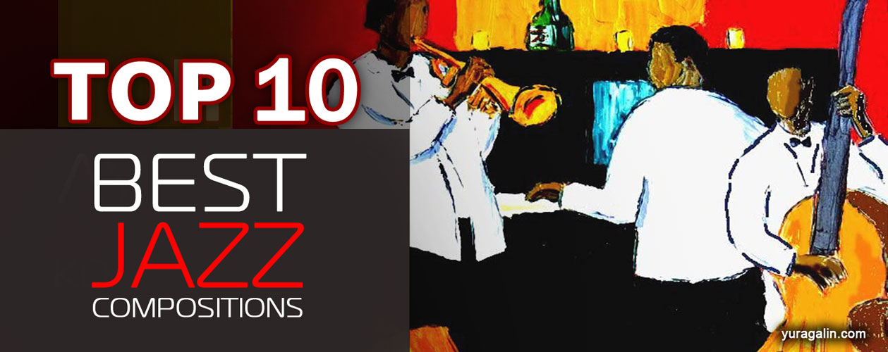 TOP 10 Best Jazz Songs that Everyone Should Know
